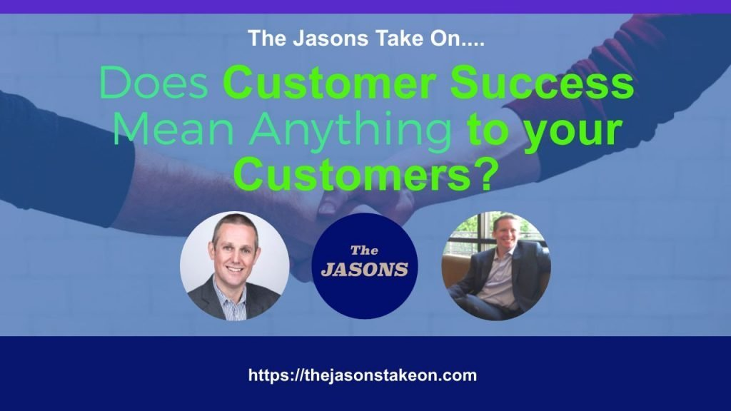 Does Customer Success Mean Anything to Your Customers