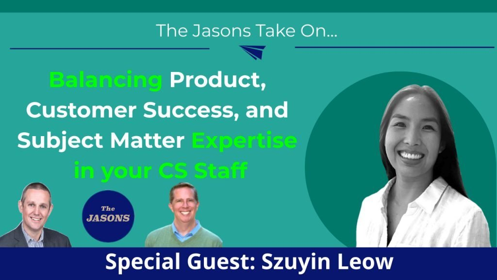 Balancing Product, Customer Success, and Subject Matter Expertise in CS Staff