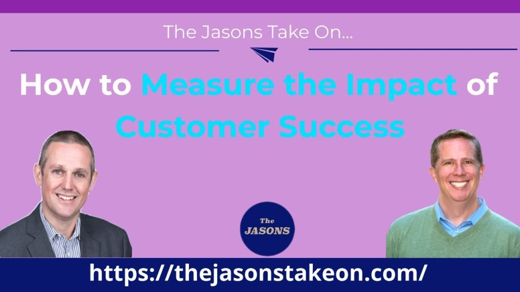 How to Measure the Impact of Customer Success