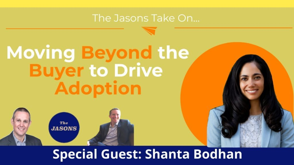 Moving Beyond the Buyer to Drive Adoption