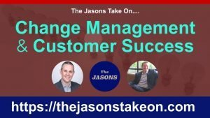 Change Management & Customer Success