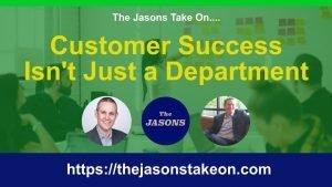 Customer Success Isn't Just a Department
