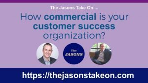 Revenue Ownership: How Commercial is Your Customer Success Organization?