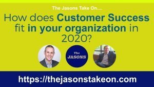 How Does Customer Success Fit in Your Organization in 2020