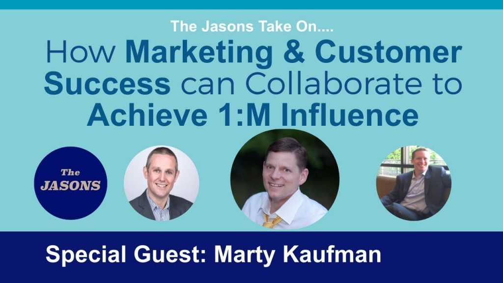 How Marketing & Customer Success can Collaborate to Achieve 1:M Influence