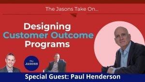 Designing Customer Outcome Programs