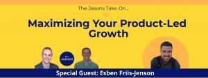 Esben Friis-Jenson - Maximizing Product-Led Growth