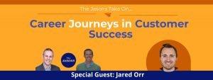 Career Journeys in Customer Success - Jared Orr