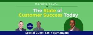 Sasi Yajamanyam - State of Customer Success Today