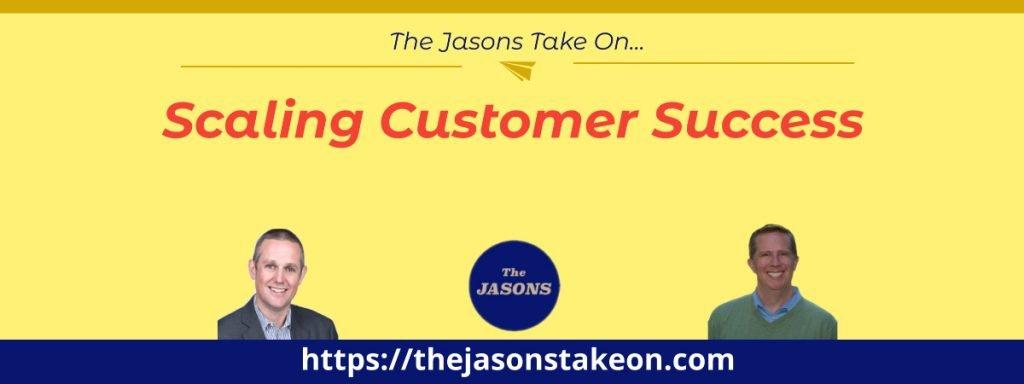 Scaling Customer Success